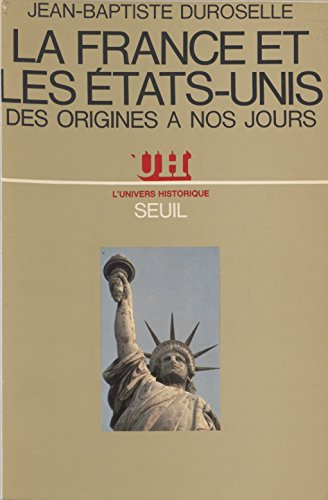 La France et les États-Unis: Des origines à nos jours