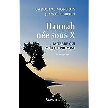 Hannah, née sous X. La terre qui m'était promise - Témoignage
