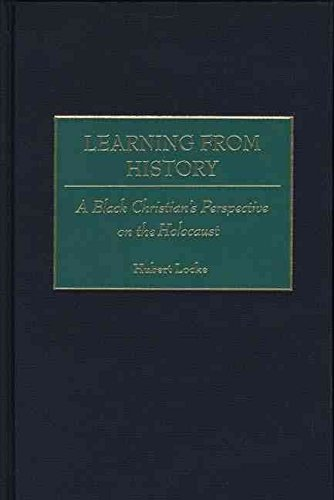 [(Learning from History : A Black Christian's Perspective on the Holocaust)] [By (author) Hubert G. Locke] published on (August, 2000)