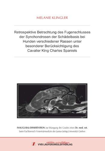 Retrospektive Betrachtung des Fugenschlusses der Synchondrosen der Schädelbasis bei Hunden verschiedener Rassen unter besonderer Berücksichtigung des Cavalier King Charles Spaniels -
