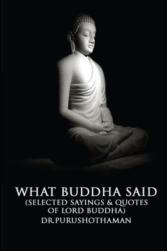 What Buddha Said: Selected Sayings & Quotes of Lord Buddha