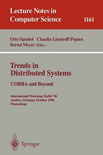 Trends in Distributed Systems: CORBA and Beyond : International Workshop TreDS '96 Aachen, Germany, October 1 - 2, 1996; Proceedings (Lecture Notes in Computer Science)
