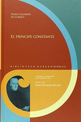 El príncipe constante: Edición crítica de Isabel Hernando Morata (Biblioteca Áurea Hispánica)