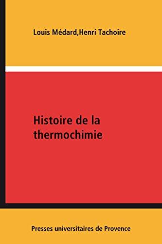 Histoire de la thermochimie: Prélude à la thermodynamique chimique