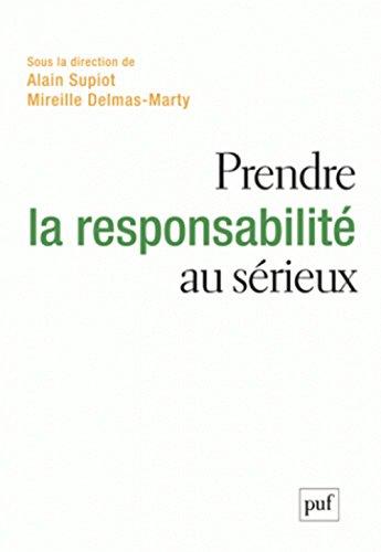 Prendre la responsabilité au sérieux par Alain Supiot