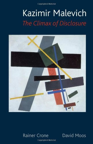 Kazimir Malevich: The Climax of Disclosure by Rainer Crone (2014-07-09)