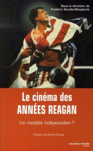 Le cinéma des années Reagan : Un modèle hollywoodien ? par Frédéric Gimello