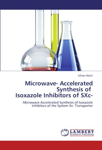 Microwave- Accelerated Synthesis of   Isoxazole Inhibitors of SXc-: Microwave Accelerated Synthesis of Isoxazole Inhibitors  of the System Xc- Transporter - Inhibitor-system