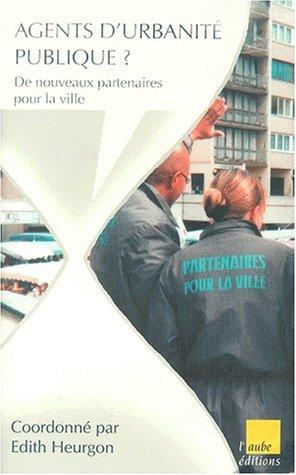 Agents d'urbanité publique ? De nouveaux partenaires pour la ville, Avec cassette vidéo documentaire Double enjeu