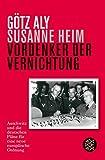 Vordenker der Vernichtung: Auschwitz und die deutschen Pläne für eine neue europäische Ordnung -