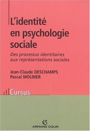 L'identité en psychologie sociale : Des processus identitaires aux représentations sociales