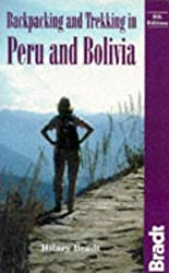 Backpacking and Trekking in Peru and Bolivia (Bradt Travel Guides)