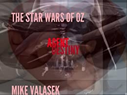 THE STAR WARS OF OZ agent destiny (English Edition) von [Valasek, Mike]