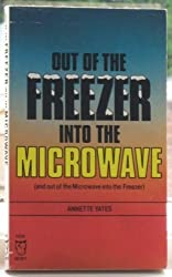 Out of the Freezer, into the Microwave (Paperfronts) by Annette Yates (1984-04-16)