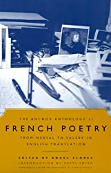 The Anchor Anthology of French Poetry: From Nerval to Val Ery, in English Translation