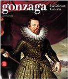 Gonzaga. La Celeste Galeria. Le raccolte