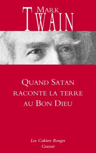Quand Satan raconte la Terre au Bon Dieu: Cahiers rouges - Nouveauté dans la collection