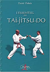 L'essentiel du tai-jitsu-do