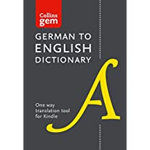 Collins German to English (One Way) Dictionary Gem Edition: A portable, up-to-date German dictionary (Collins Gem) (German Edition)