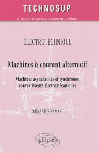 Machine courant alternatif machines asynchrones & synchrones convertisseurs électromecaniques niv.B