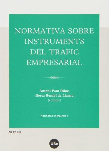 Normativa sobre instruments del tràfic empresiarial (DRET UB) por Antoni Font Ribas