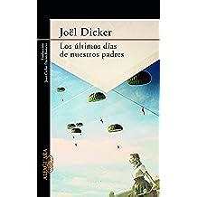 Los ultimos dias de nuestros padres (Spanish Edition)
