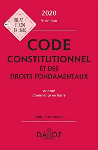 Code constitutionnel et des droits fondamentaux 2020, annoté et commenté en ligne - 9e éd.