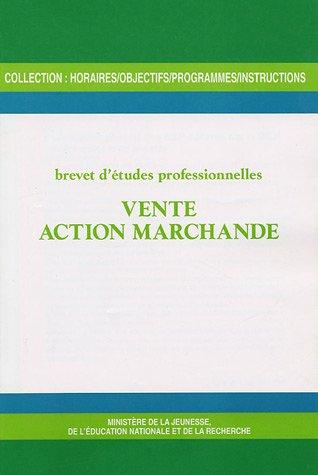 Vente action marchande : Brevet d'études professionnelles