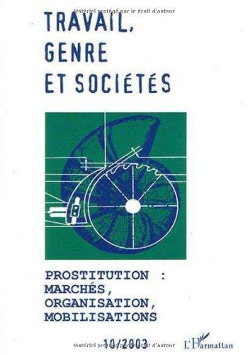 Travail, genre et sociétés, N° 10 / 2003 : Prostitution : marchés, organisation, mobilisations