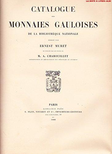 Catalogue des Monnaies Gauloises de la Bibliothque Nationale Numismatique cus Deniers Rouelles Anneaux Jetons Mreaux Mdailles
