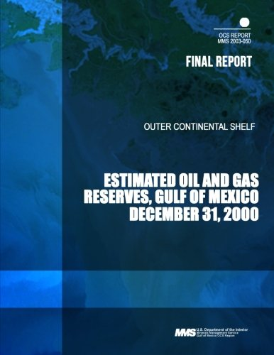 Outer Continental Shelf Estimated Oil and Gas Reserves, Gulf of Mexico, December 31, 2000 por U.S Department of the Interior