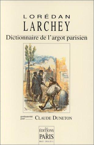 Argot parisien par Loredan Larchey