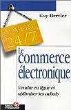 Le commerce électronique. Vendre en ligne et optimiser ses achats