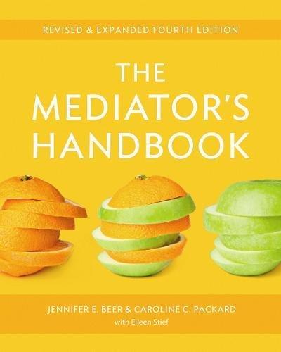 The Mediator's Handbook: Revised & Expanded fourth edition por Jennifer E. Beer