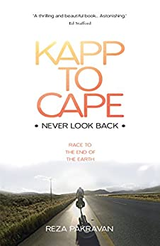 Kapp to Cape: Never Look Back: Race to the End of the Earth by [Pakravan, Reza, Carroll, Charlie]