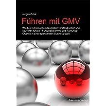 Führen mit GMV: Mit gesundem Menschenverstand erfolgreich und souverän führen. (Das GMV-Prinzip 4)
