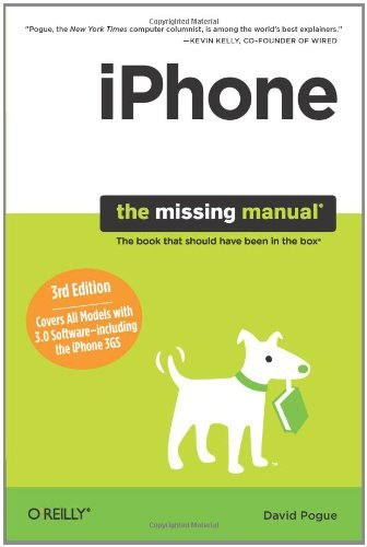 iPhone: The Missing Manual: Covers All Models with 3.0 Software-including the iPhone 3GS (Missing Manuals)