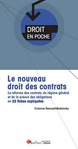 Le Nouveau droit des contrats. La rforme des contrats, du rgime gnral et de la preuve des obliga