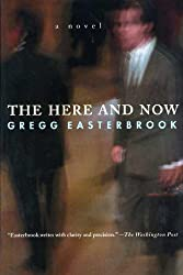 The Here and Now: A Novel