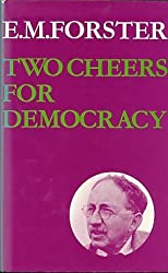 Two Cheers for Democracy (Abinger Edition of E.M. Forster) by E. M. Forster (1972-01-01)