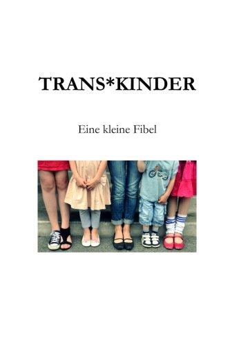 Trans*Kinder: Eine kleine Fibel
