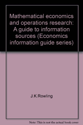 Mathematical economics and operations research: A guide to information sources (Economics information guide series)