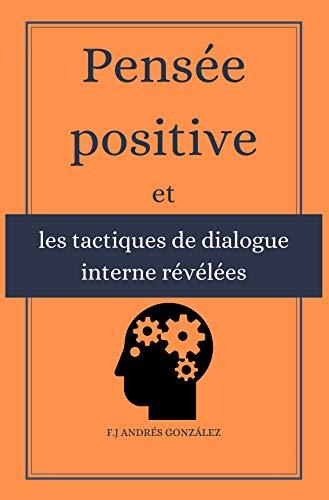 Couverture du livre Pensée positive et les tactiques de dialogue interne révélées