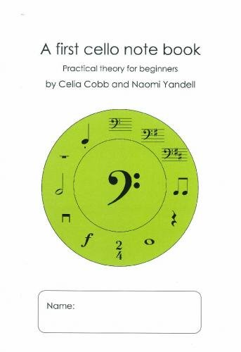 A First Cello Note Book: Practical Theory for Beginners
