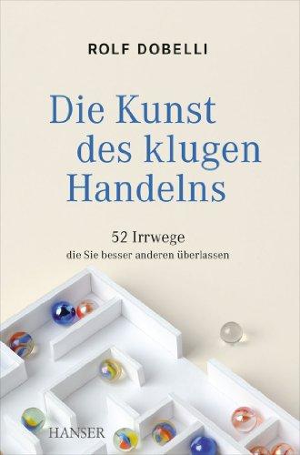 Die Kunst Des Klugen Handelns Ebook
