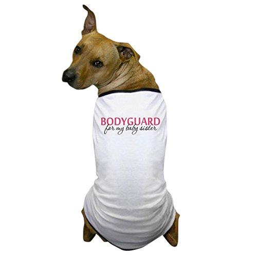 CafePress–Bodyguard für My Baby Schwester–Hund T-Shirt, Haustier Kleidung, Funny Hund Kostüm