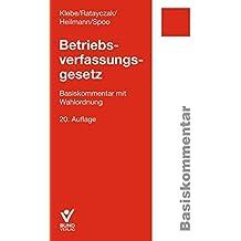Betriebsverfassungsgesetz: Basiskommentar mit Wahlordnung (Basiskommentare)