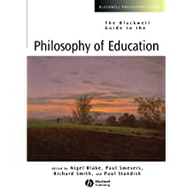 Blackwell Guide to the Philosophy of Education (Blackwell Philosophy Guides)