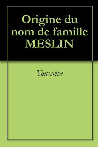 Origine du nom de famille MESLIN (Oeuvres courtes)