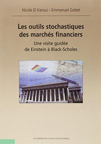 Les outils stochastiques des marchs financiers une visite guide de Einstein a Black-Scholes